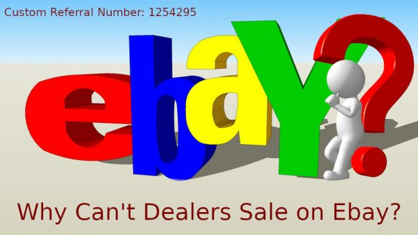 Why Dealers Can't Sell On eBay